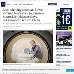 Uusi teknologia nappaa kuvan ihmisen tunteista – seuraavaksi suomalaistutkija perehtyy seksuaaliseen kosketukseen - Tiede - Tiede