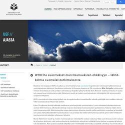 WHO:lta suositukset muistisairauksien ehkäisyyn – lähtökohtia suomalaistutkimuksesta - Uutiset