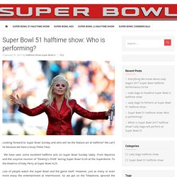 Super Bowl 51 halftime show: Who is performing?