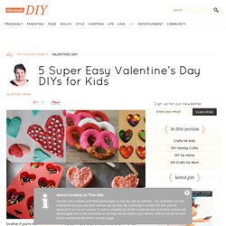 5 Super Easy Valentine's Day DIYs for Kids