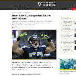 Super Bowl XLIX: Super bad for the environment?