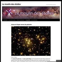 Amas et Super amas de galaxies