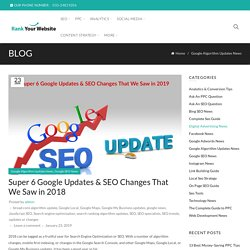Super 6 Google Updates & SEO Changes That We Saw in 2018