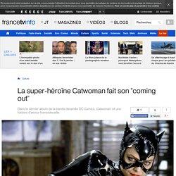 """La super-héroïne Catwoman fait son """"coming out"""""""