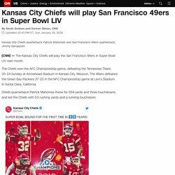 Super Bowl 2020: The Kansas City Chiefs will play San Francisco 49ers