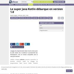 Le super Java Kotlin débarque en version 1.0