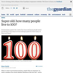 Super old: how many people live to 100?