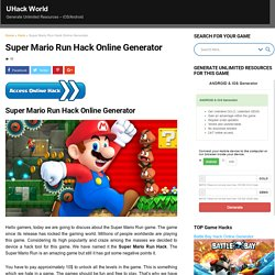 Super Mario Run Hack Online Generator - UHack World