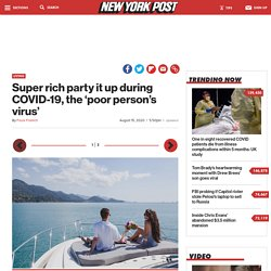 Super rich party it up during COVID-19, the 'poor person's virus'