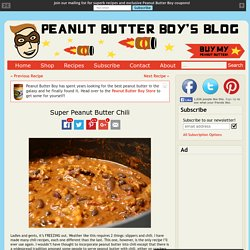 Super Peanut Butter Chili