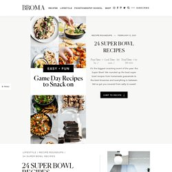 24 Super Bowl Recipes - Broma Bakery