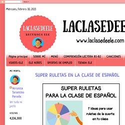 : SUPER RULETAS EN LA CLASE DE ESPAÑOL