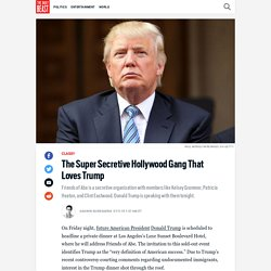 The Super Secretive Hollywood Gang That Loves Trump