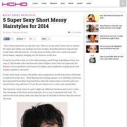 5 Super Sexy Short Messy Hairstyles for 2014