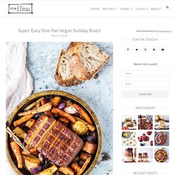 Super Easy One Pan Vegan Sunday Roast - My Vibrant Kitchen