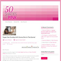 Super Sex Sunday With Some Skin In The Game! – 50 Shades of Pink Blog