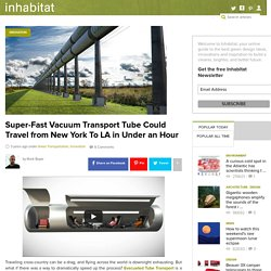 Super-Fast Vacuum Transport Tube Could Travel from New York To LA in Under an Hour