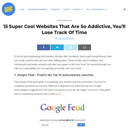 15 Super Cool Websites That Are So Addictive, You'll Lose Track Of Time