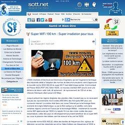 Super WiFi 100 km : Super irradiation pour tous