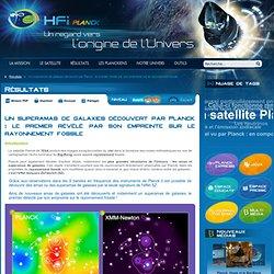 HFI - Un superamas de galaxies découvert par Planck : le premier révélé par son empreinte sur le rayonnement fossile