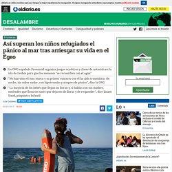 Así superan los niños refugiados el pánico al mar tras arriesgar su vida en el Egeo