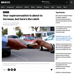 Your superannuation is about to increase, but here's the catch