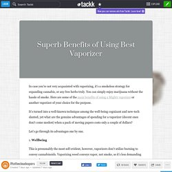 Superb Benefits of Using Best Vaporizer