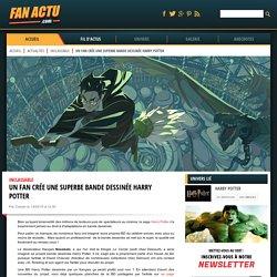 Un fan crée une superbe bande dessinée Harry Potter - Actualité - Fanactu.com