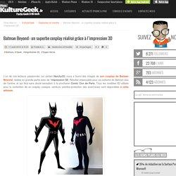Batman Beyond : un superbe cosplay réalisé grâce à l'impression 3D