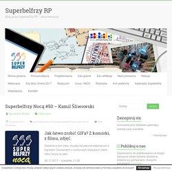 Superbelfrzy Nocą #50 – Kamil Śliwowski