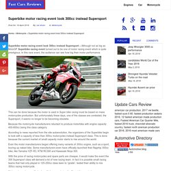 Superbike motor racing event look 300cc instead Supersport - Fast Cars