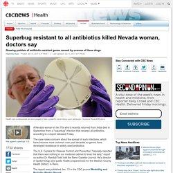 Superbug resistant to all antibiotics killed Nevada woman, doctors say - Health
