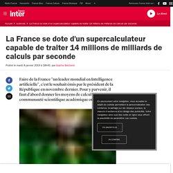 La France se dote d'un supercalculateur capable de traiter 14 millions de milliards de calculs par seconde
