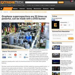Graphene supercapacitors are 20 times as powerful, can be made with a DVD burner