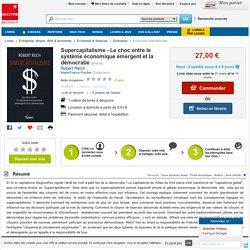 Supercapitalisme - Le choc entre le système.... Robert Reich - Decitre - 9782711743384