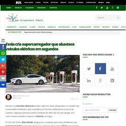 Tesla cria supercarregador que abastece veículos elétricos em segundos - The Greenest Post