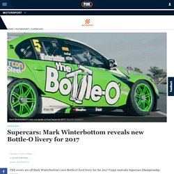 Supercars 2017: Mark Winterbottom reveals new Bottle-O livery, pics, photos