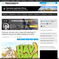 Porté par ses jeux stars, Supercell engrange 2,1 milliards d'euros de chiffre d'affaires en 2015