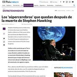 Los 'súpercerebros' que quedan después de la muerte de Stephen Hawking