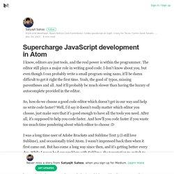 Supercharge JavaScript development in Atom – Satyajit Sahoo – Medium