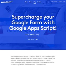 Supercharge your Google Form with Google Apps Script! – Made by Many