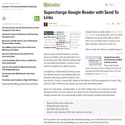 Supercharge Google Reader with Send To Links - Google Reader - L
