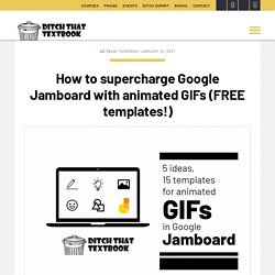 How to supercharge Google Jamboard with animated GIFs (FREE templates!)