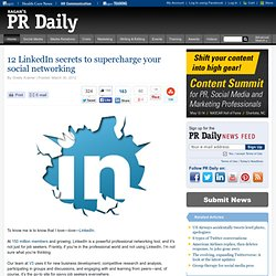12 LinkedIn secrets to supercharge your social networking | Articles
