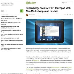 Supercharge Your New HP Touchpad With Non-Market Apps and Patches