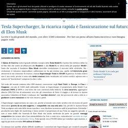 Tesla Supercharger, la ricarica rapida è l'assicurazione sul futuro di Elon Musk