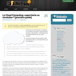 Le Cloud Computing est entre supercherie et révolution.