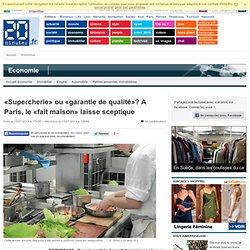 20MINUTES 15/07/14 «Supercherie» ou «garantie de qualité»? A Paris, le «fait maison» laisse sceptique