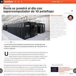 Rusia se pondrá al día con supercomputador de 10 petaflops