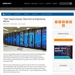 """Titan"" Supercomputer: More than an Engineering Marvel"